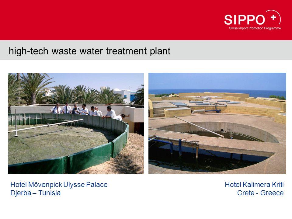 high-tech waste water treatment plant Hotel Mövenpick Ulysse Palace Djerba – Tunisia Hotel Kalimera Kriti Crete - Greece