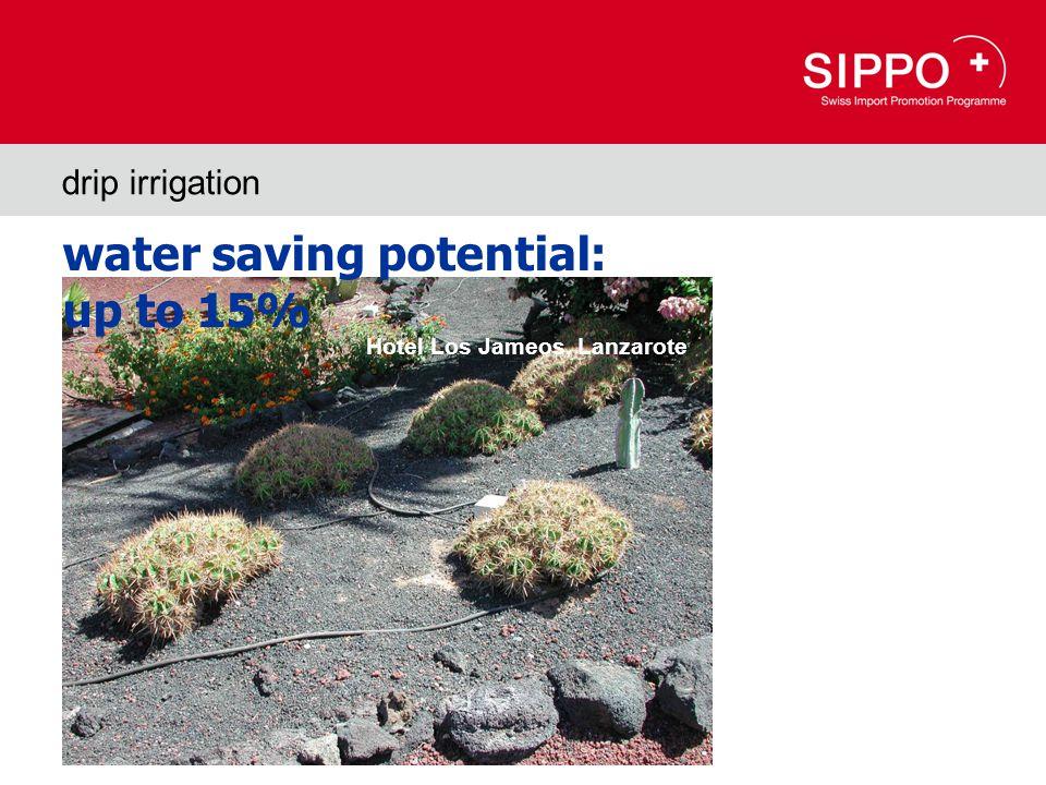 drip irrigation Hotel Los Jameos, Lanzarote water saving potential: up to 15%