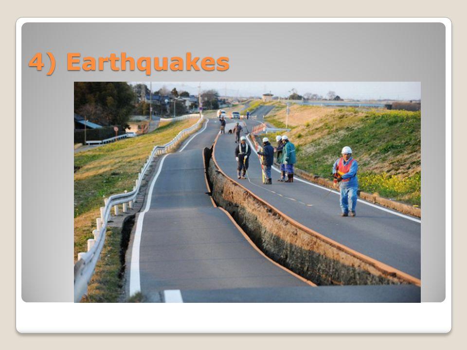 4) Earthquakes
