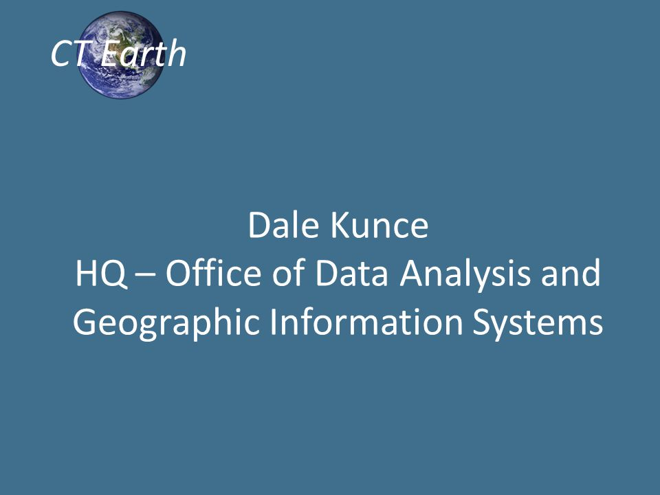 Dale Kunce HQ – Office of Data Analysis and Geographic Information Systems