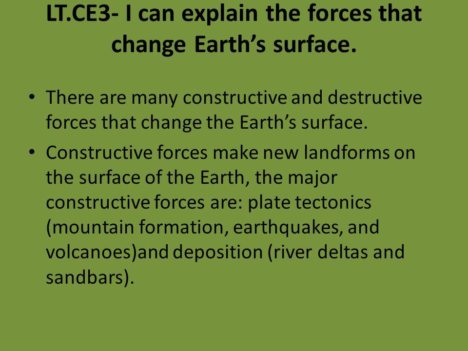 Destructive forces work to tear down existing landforms.