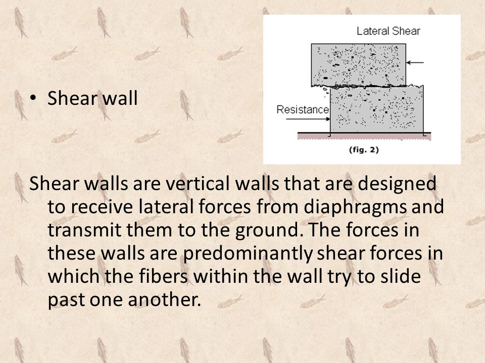 Shear wall Shear walls are vertical walls that are designed to receive lateral forces from diaphragms and transmit them to the ground.