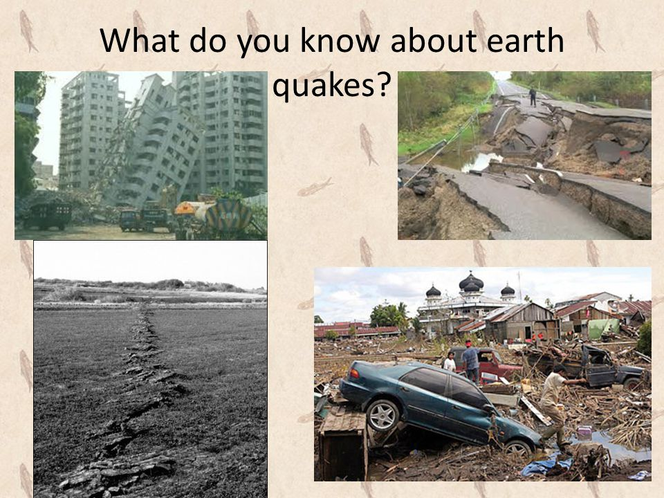 What do you know about earth quakes