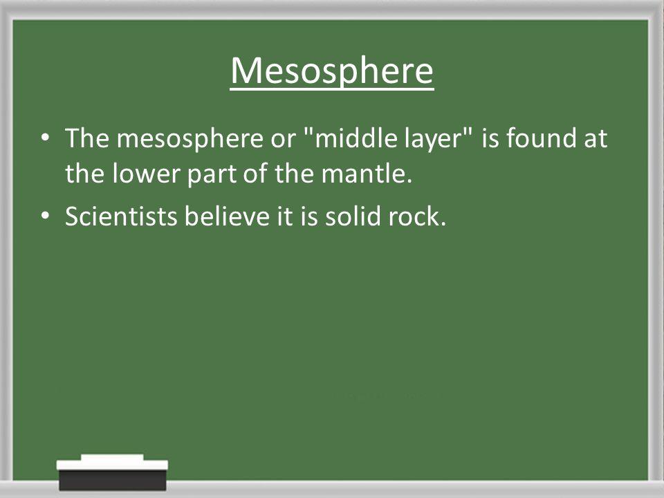 Mesosphere The mesosphere or