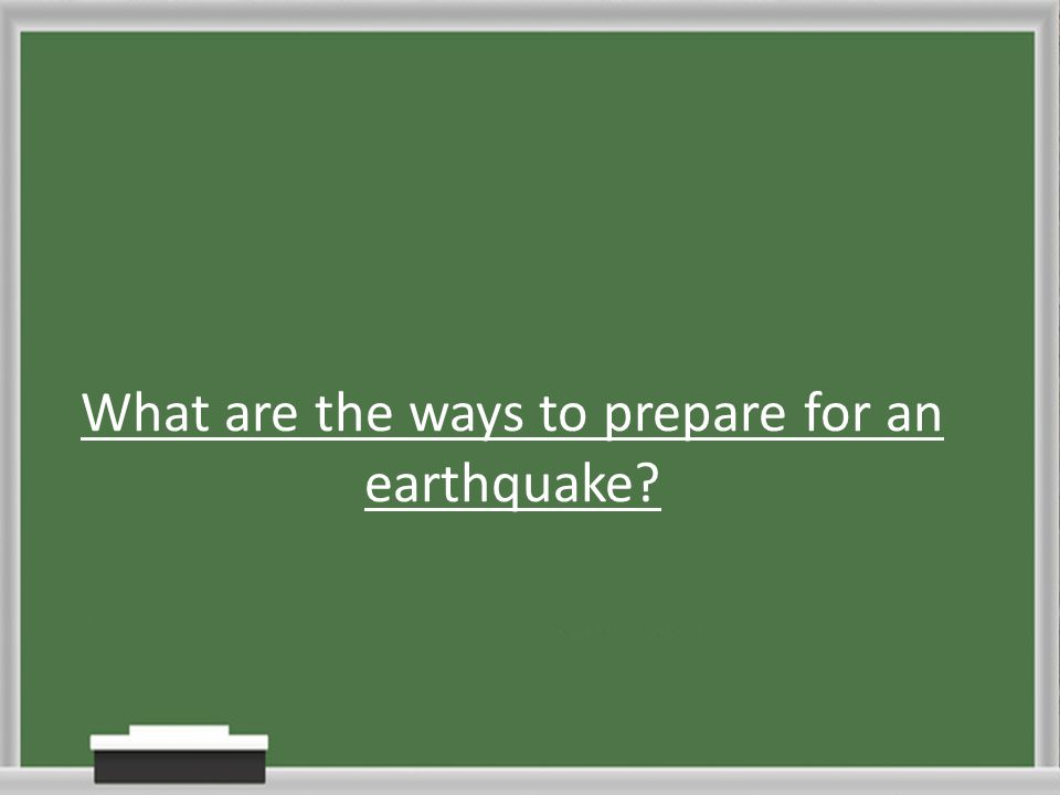 What are the ways to prepare for an earthquake?