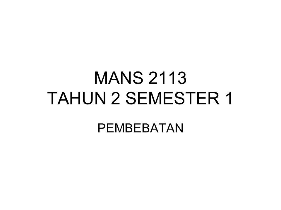 MANS 2113 TAHUN 2 SEMESTER 1 PEMBEBATAN