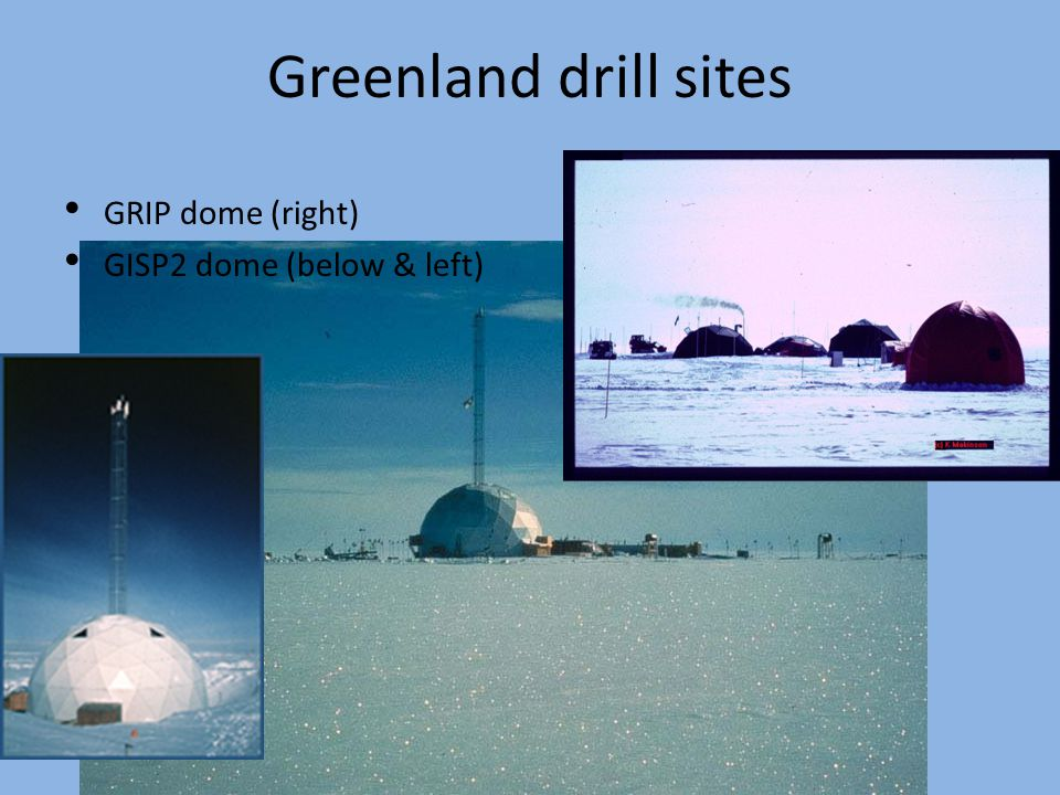 Greenland drill sites GRIP dome (right)‏ GISP2 dome (below & left)‏