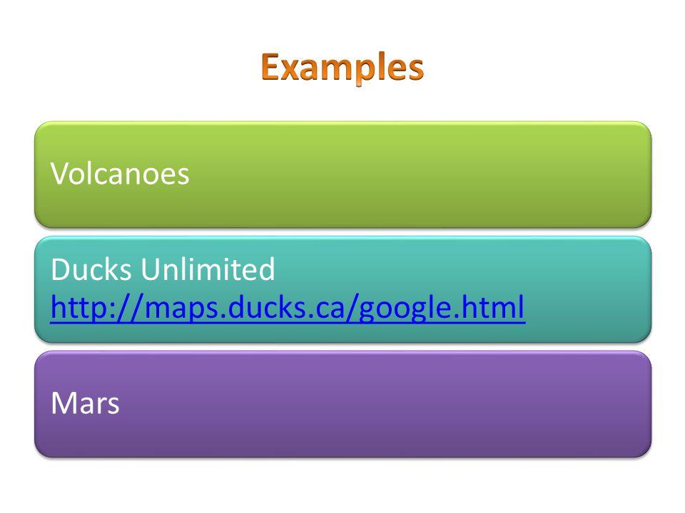Volcanoes Ducks Unlimited http://maps.ducks.ca/google.html http://maps.ducks.ca/google.html Mars