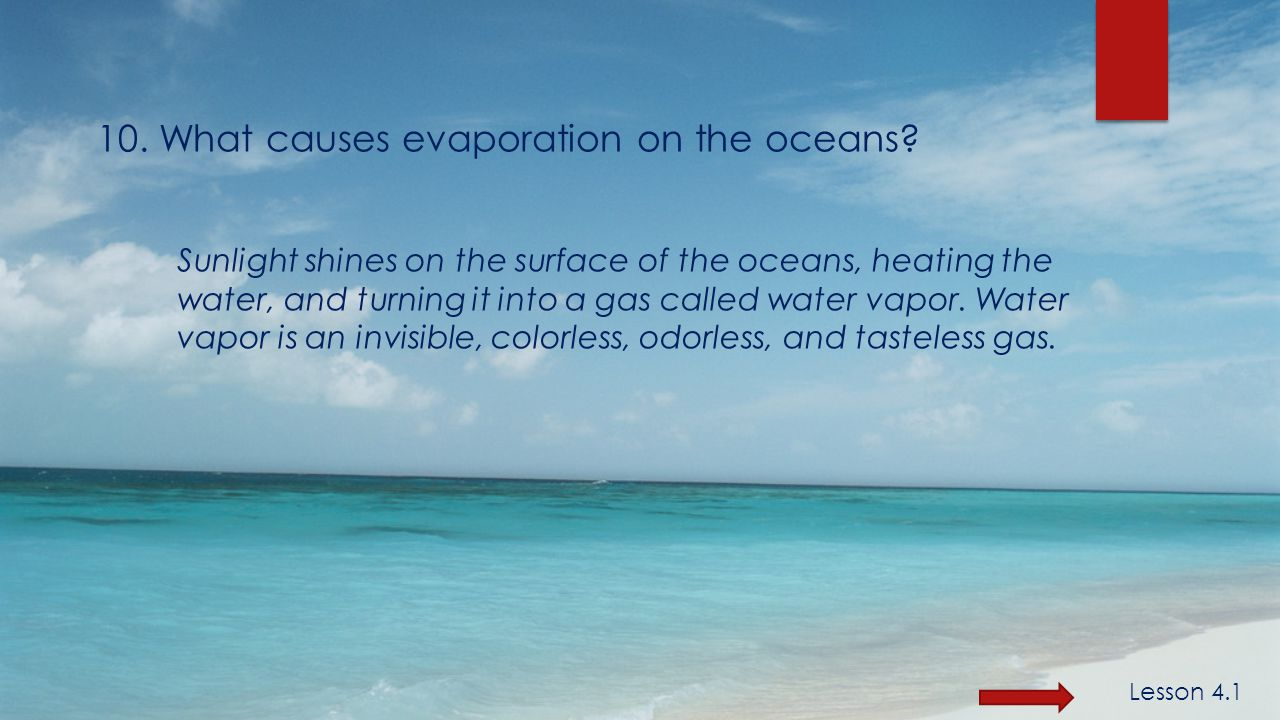 10. What causes evaporation on the oceans.