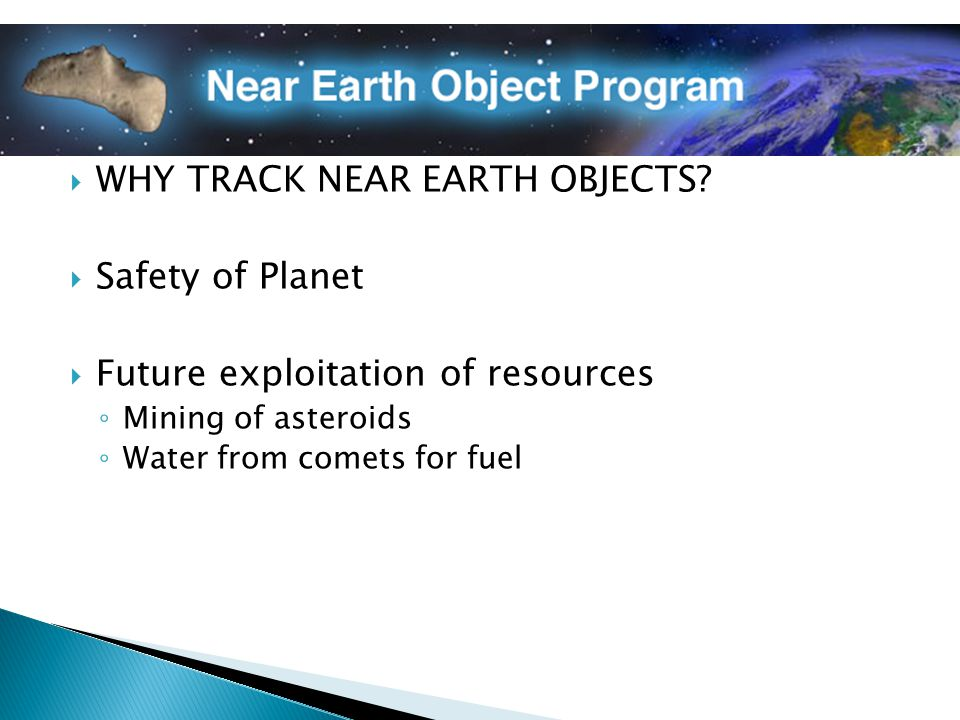  WHY TRACK NEAR EARTH OBJECTS.