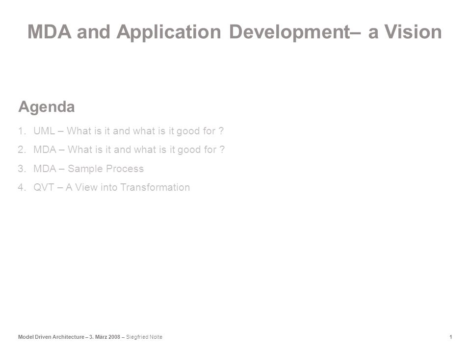 1Model Driven Architecture – 3.