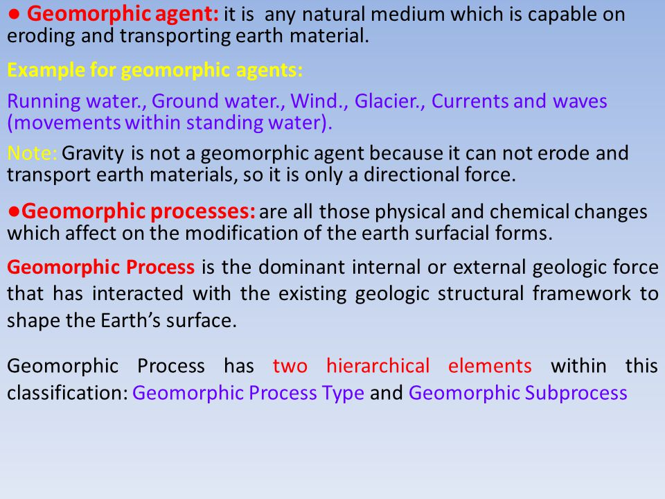 Geomorphic Process Type - A general description of the dominant geomorphic process responsible for the nature, origin and development of the landforms.