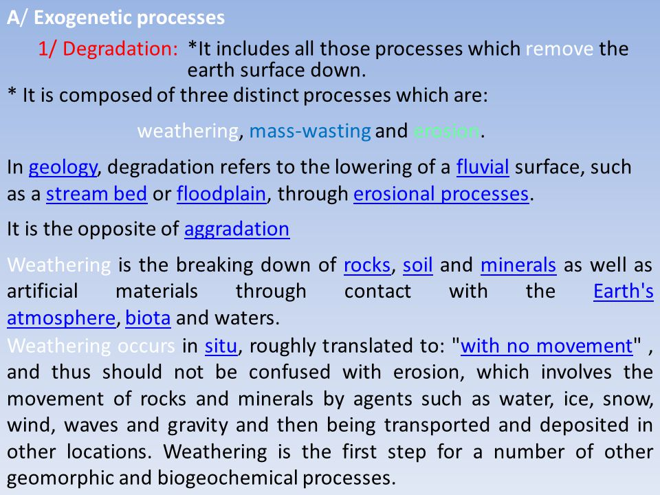 ●Weathering: - It may be defined as the disintegration or decomposition of rocks in place.