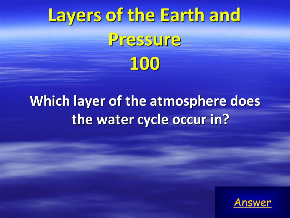 Layers of the Earth and Pressure 200 Why is it colder at the top of a mountain than at sea level.