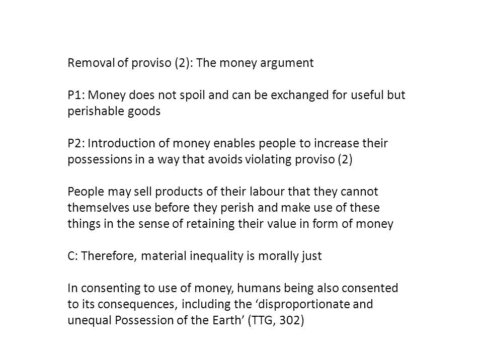 Removal of proviso (2): The money argument P1: Money does not spoil and can be exchanged for useful but perishable goods P2: Introduction of money ena