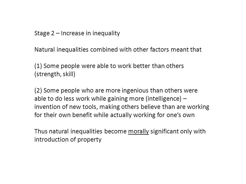Stage 2 – Increase in inequality Natural inequalities combined with other factors meant that (1) Some people were able to work better than others (str