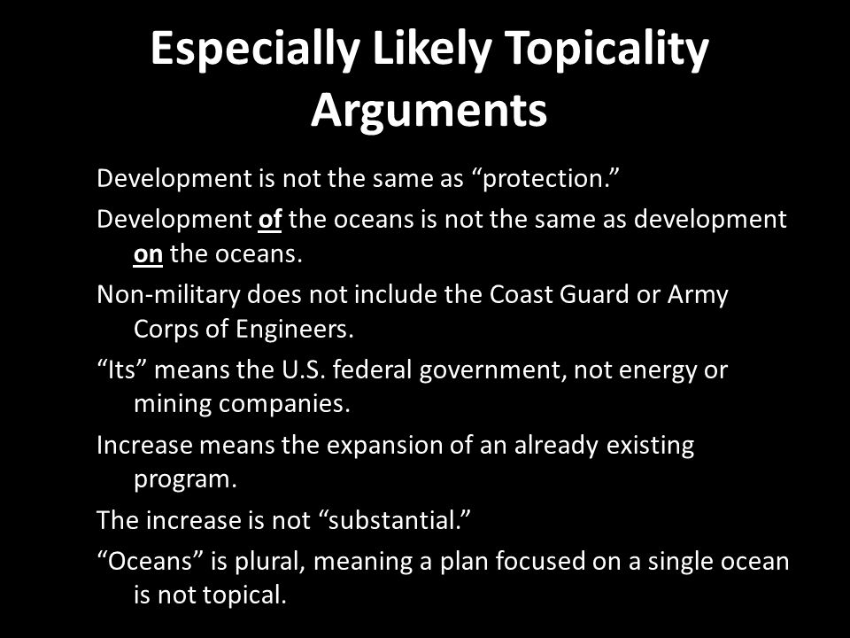 """Especially Likely Topicality Arguments Development is not the same as """"protection."""" Development of the oceans is not the same as development on the oc"""