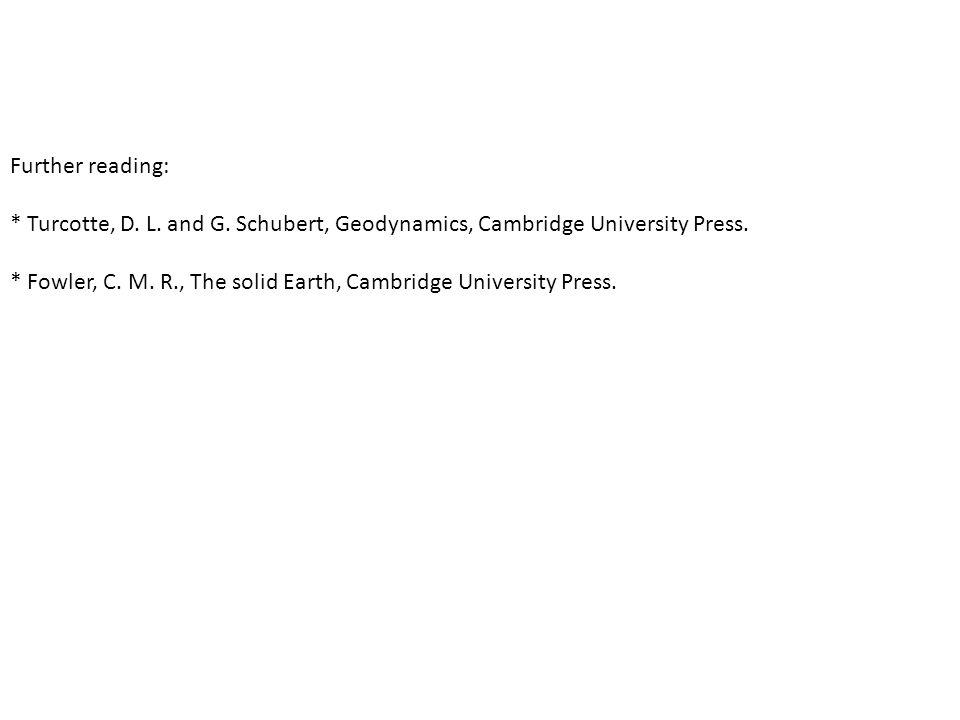 Further reading: * Turcotte, D.L. and G. Schubert, Geodynamics, Cambridge University Press.