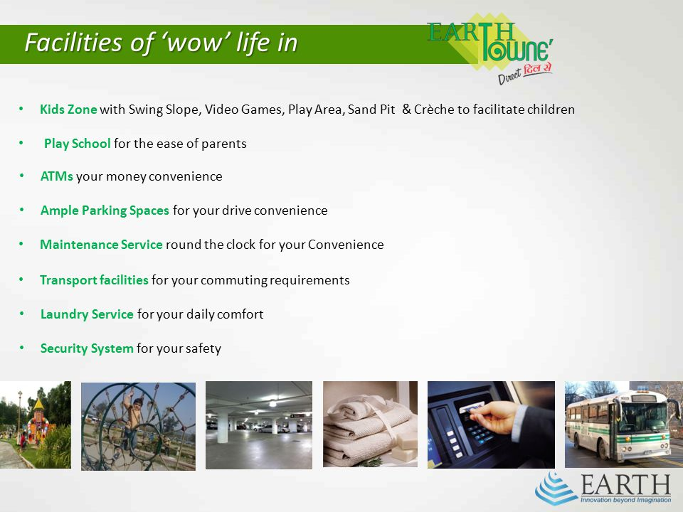 Facilities of 'wow' life in Kids Zone with Swing Slope, Video Games, Play Area, Sand Pit & Crèche to facilitate children Play School for the ease of p