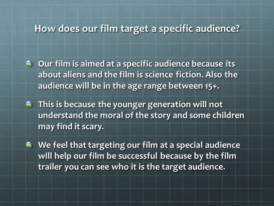 How does our film target a specific audience.