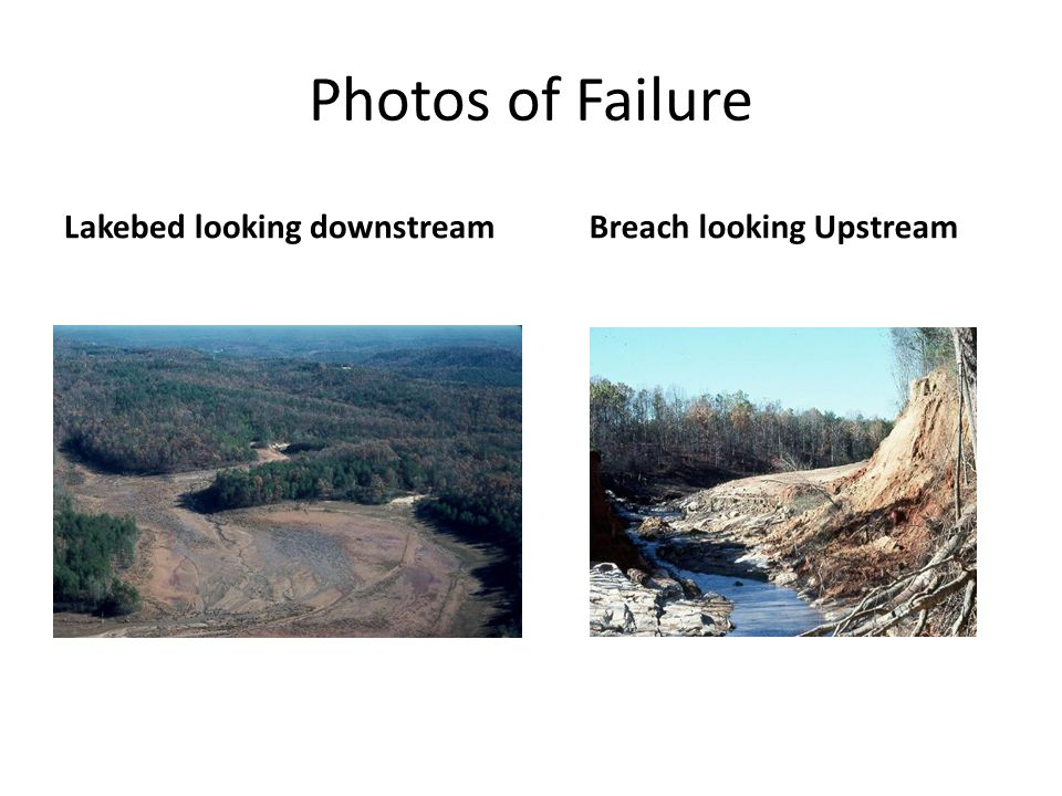 Photos of Failure Lakebed looking downstreamBreach looking Upstream