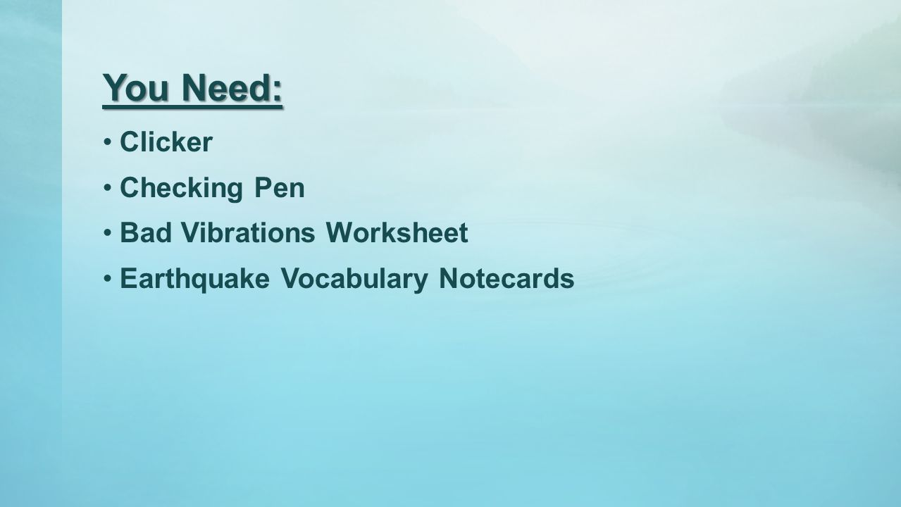 You Need: Clicker Checking Pen Bad Vibrations Worksheet Earthquake Vocabulary Notecards