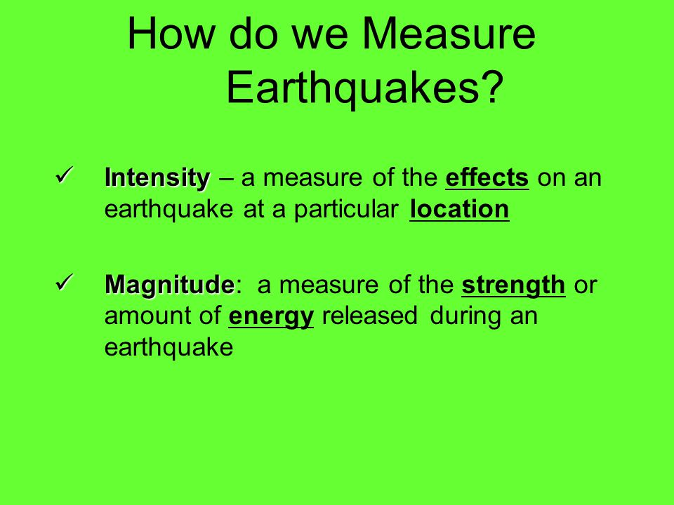 How do we Measure Earthquakes? Earthquake waves are recorded by a seismograph and the recording of waves on paper is called seismogram
