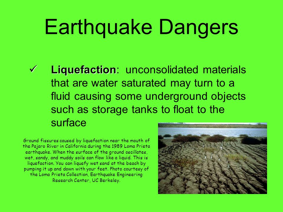 Earthquake Dangers Seiche Seiche: rhythmic sloshing of small bodies of water A seiche is the sloshing of a closed body of water from earthquake shakin