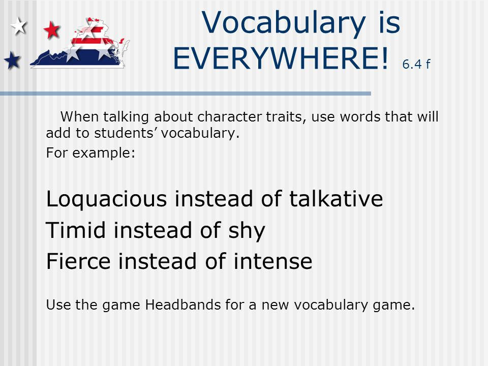Vocabulary is EVERYWHERE.