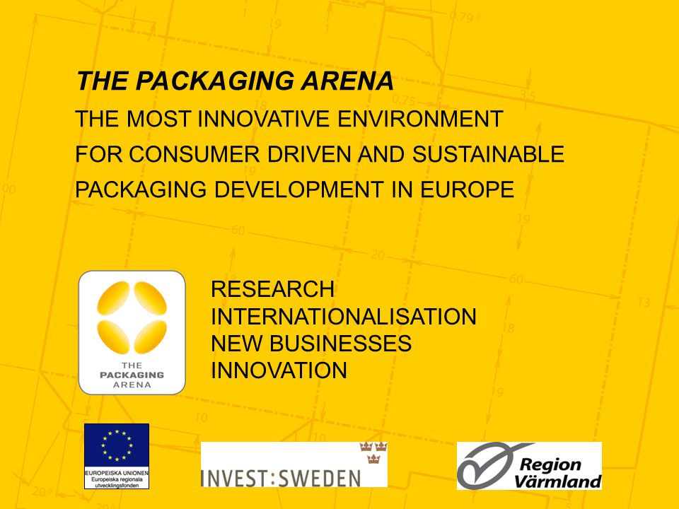 THE PACKAGING ARENA THE MOST INNOVATIVE ENVIRONMENT FOR CONSUMER DRIVEN AND SUSTAINABLE PACKAGING DEVELOPMENT IN EUROPE RESEARCH INTERNATIONALISATION