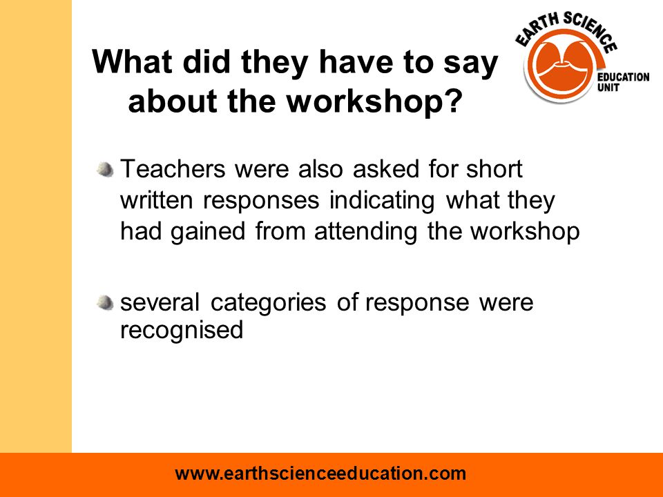 www.earthscienceeducation.com What did they have to say about the workshop.