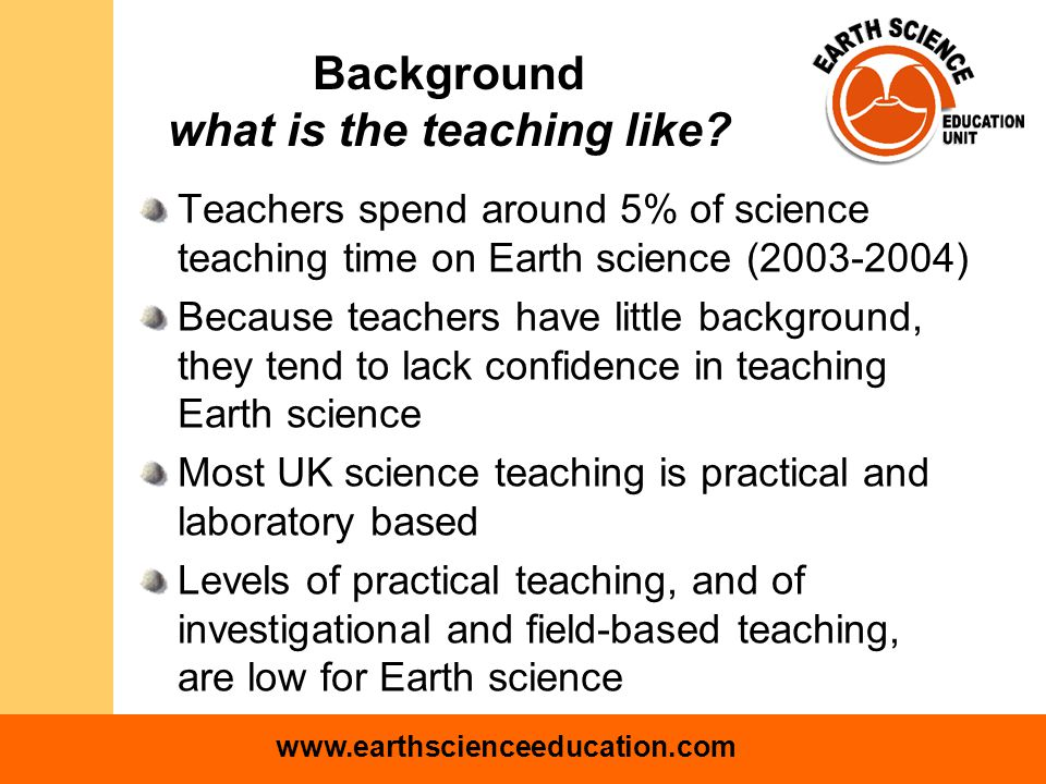 www.earthscienceeducation.com Background what is the teaching like.