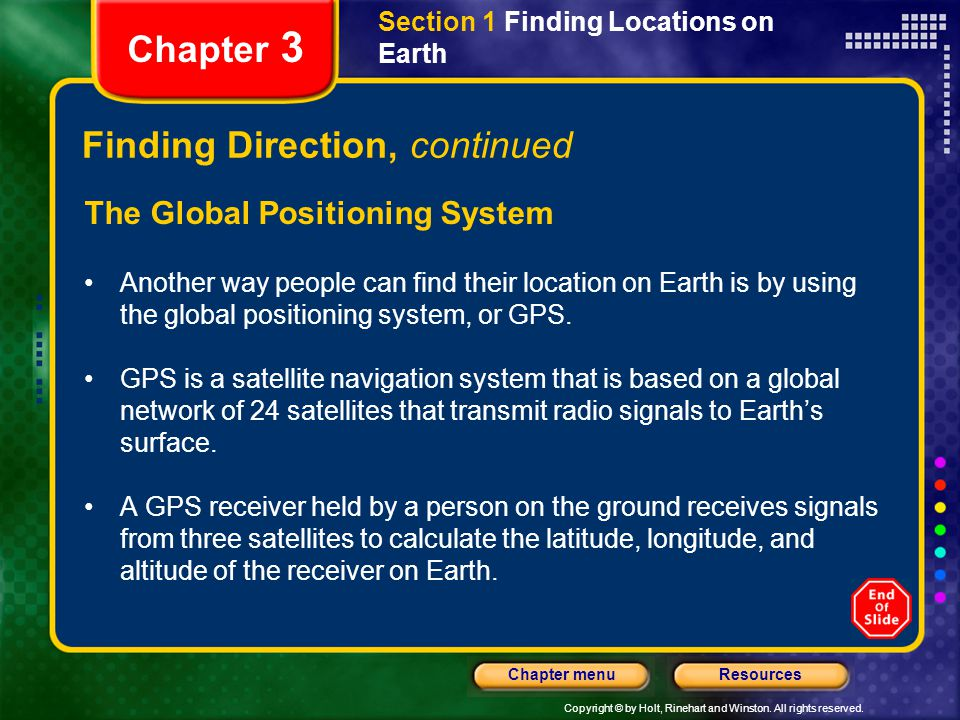 Copyright © by Holt, Rinehart and Winston. All rights reserved. ResourcesChapter menu Section 1 Finding Locations on Earth Chapter 3 Finding Direction