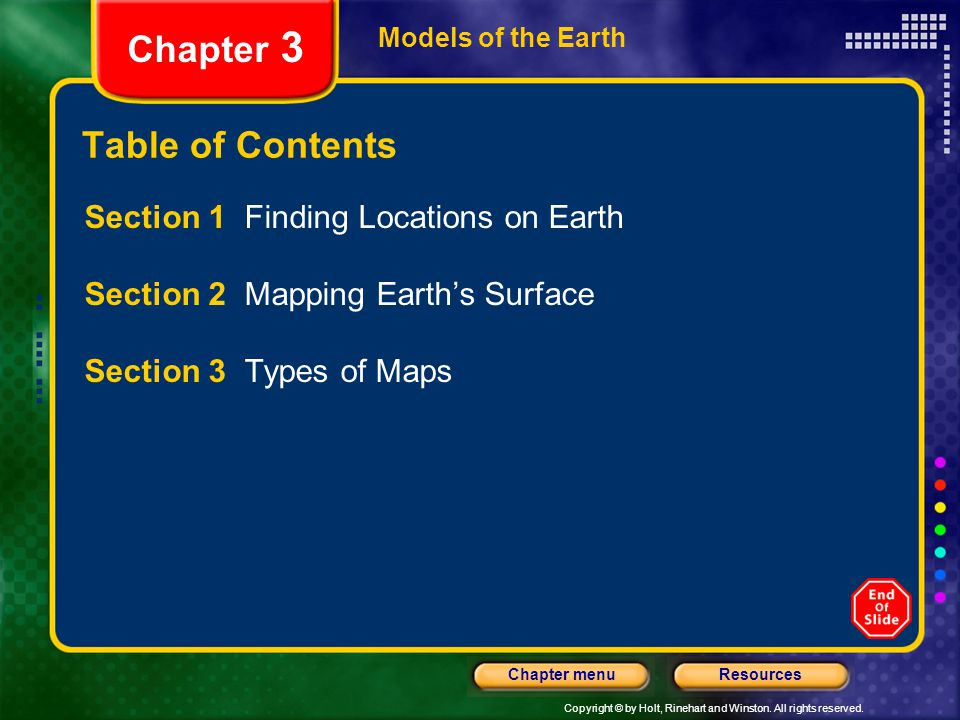 Copyright © by Holt, Rinehart and Winston. All rights reserved. ResourcesChapter menu Models of the Earth Chapter 3 Table of Contents Section 1 Findin