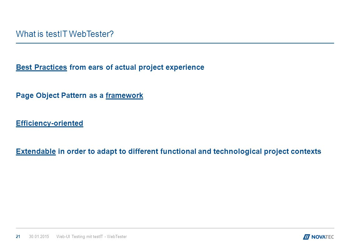 What is testIT WebTester? 30.01.2015Web-UI Testing mit testIT - WebTester21 Best Practices from ears of actual project experience Page Object Pattern