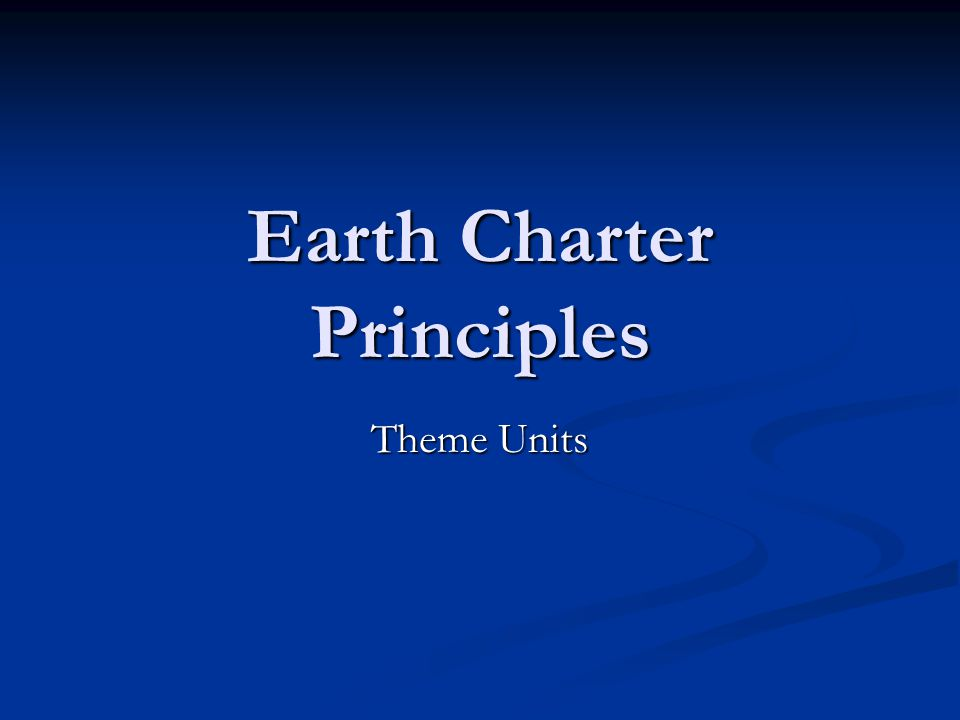 Earth Charter Principles Theme Units