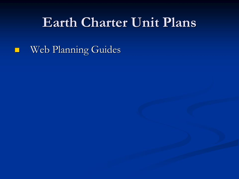 Earth Charter Unit Plans Web Planning Guides Web Planning Guides