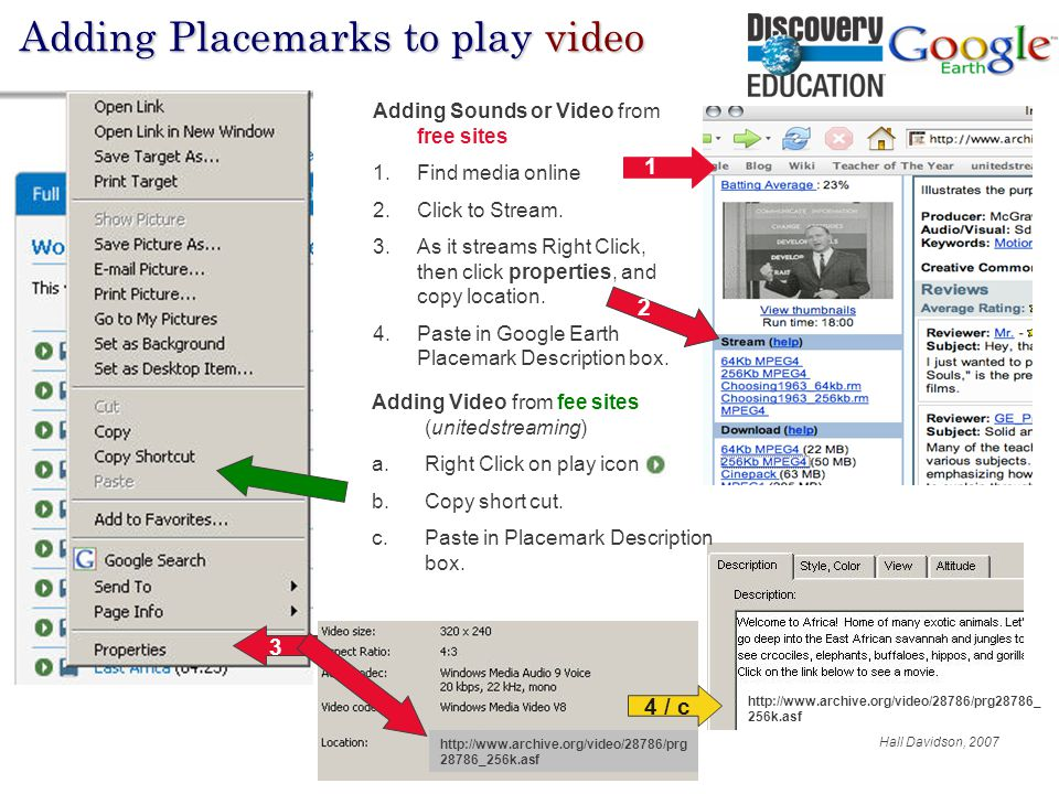 Hall Davidson, 2007 80% Adding Placemarks to play video Adding Sounds or Video from free sites 1.Find media online 2.Click to Stream.