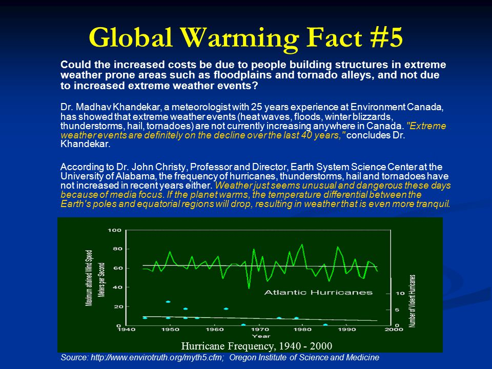 Global Warming Fact #5 Could the increased costs be due to people building structures in extreme weather prone areas such as floodplains and tornado alleys, and not due to increased extreme weather events.