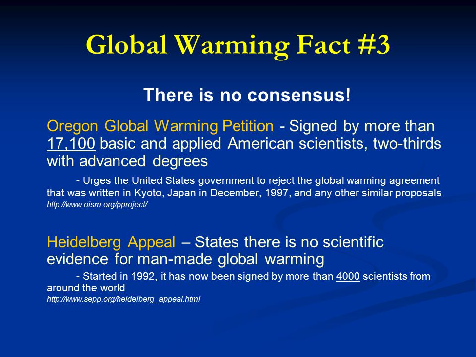 Global Warming Fact #3 There is no consensus.