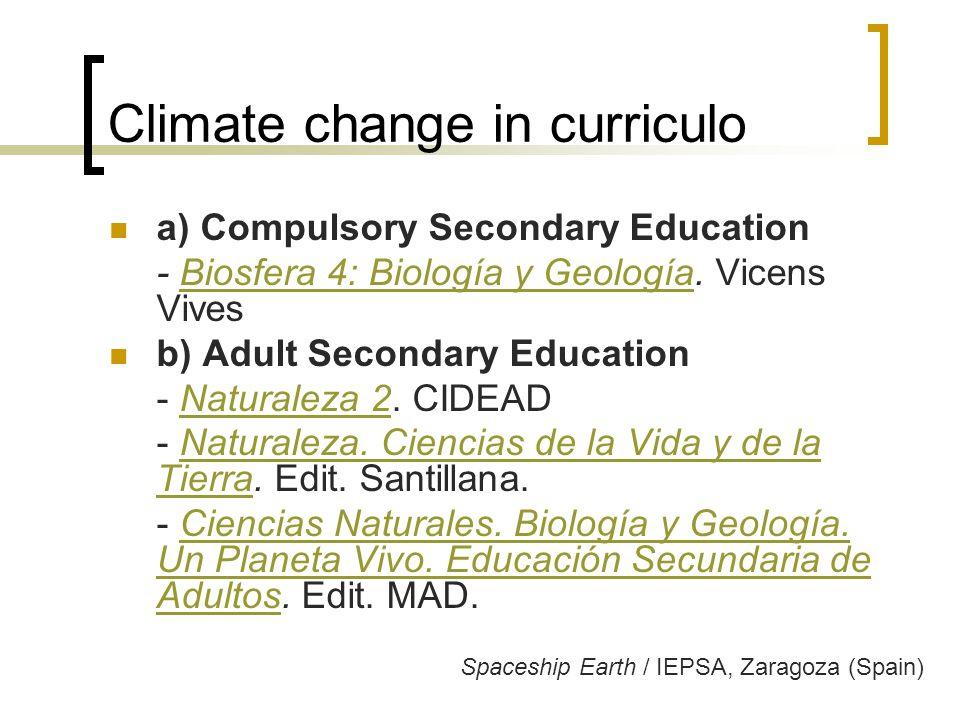 Climate change in curriculo a) Compulsory Secondary Education - Biosfera 4: Biología y Geología.