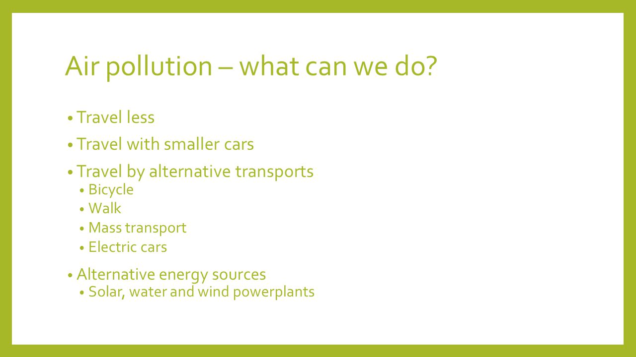 Air pollution – what can we do.