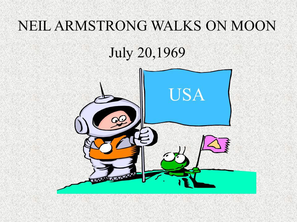 NEIL ARMSTRONG WALKS ON MOON July 20,1969 USA