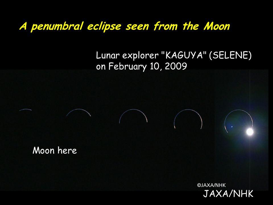 A penumbral eclipse seen from the Moon JAXA/NHK Moon here Lunar explorer