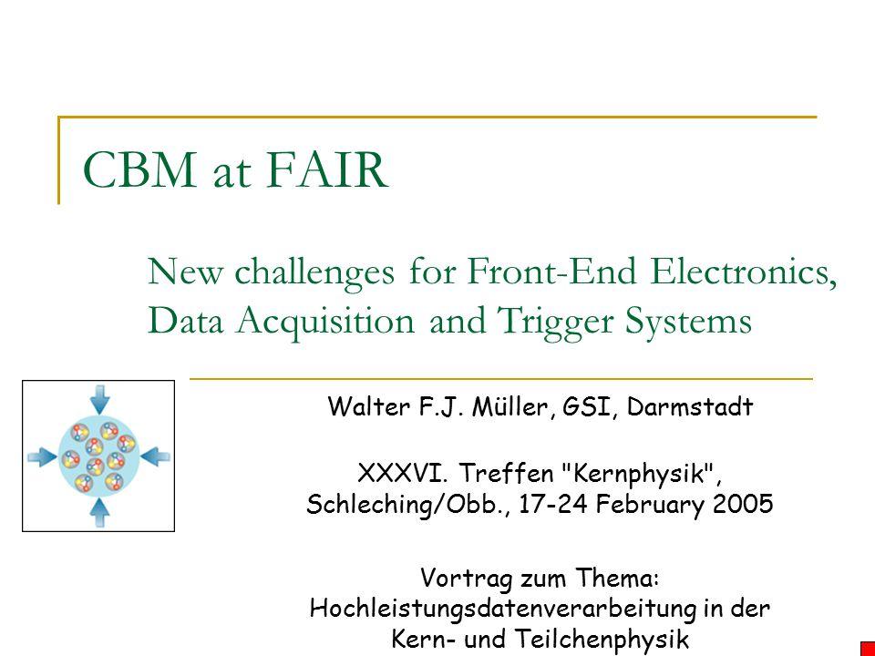 CBM at FAIR Walter F.J. Müller, GSI, Darmstadt XXXVI.
