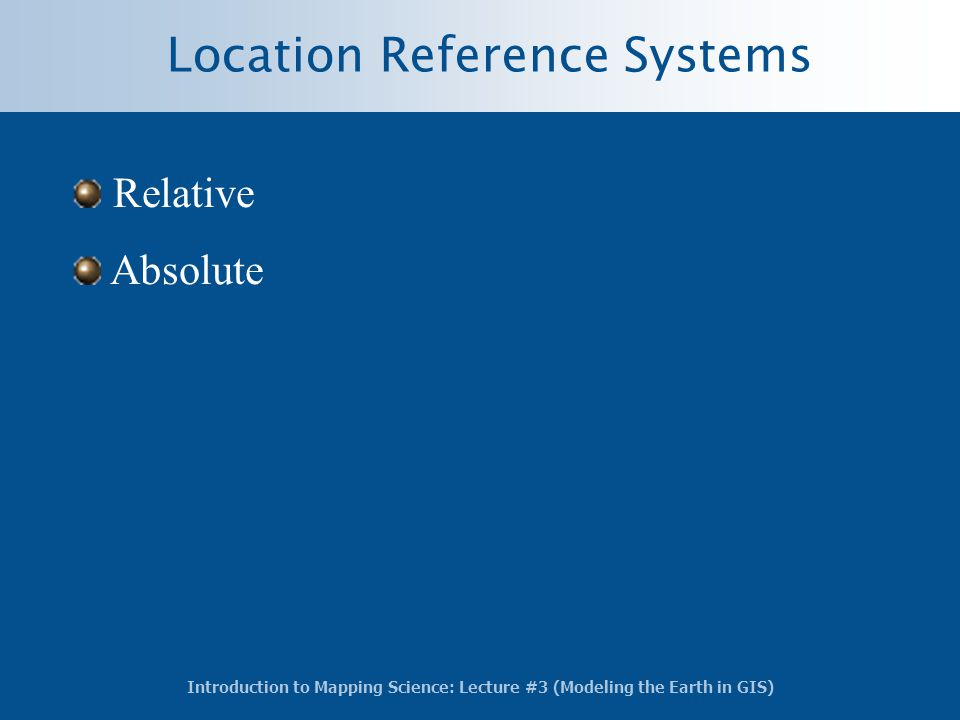 Location Reference Systems Relative Absolute
