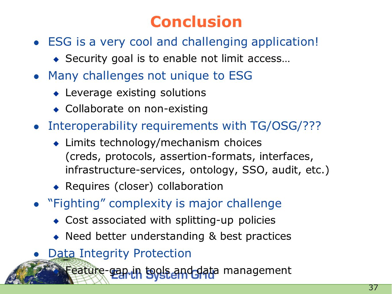 37 Conclusion l ESG is a very cool and challenging application.