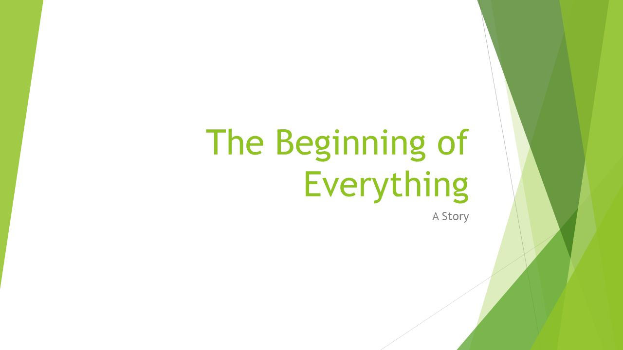 The Beginning of Everything A Story
