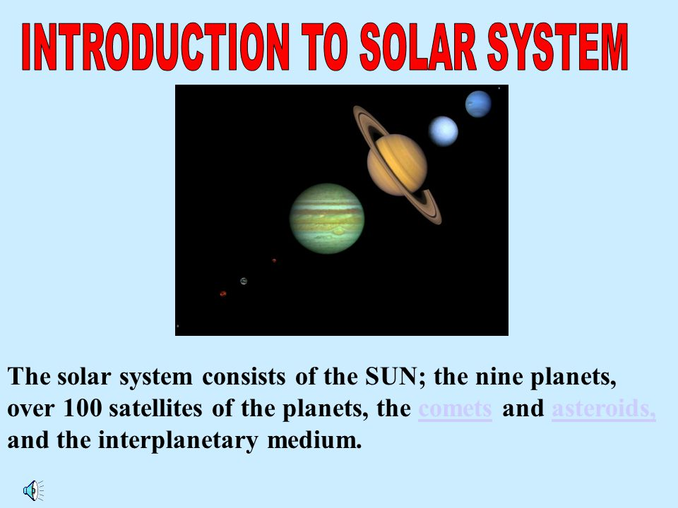 The learner will be able to :  define Solar System.