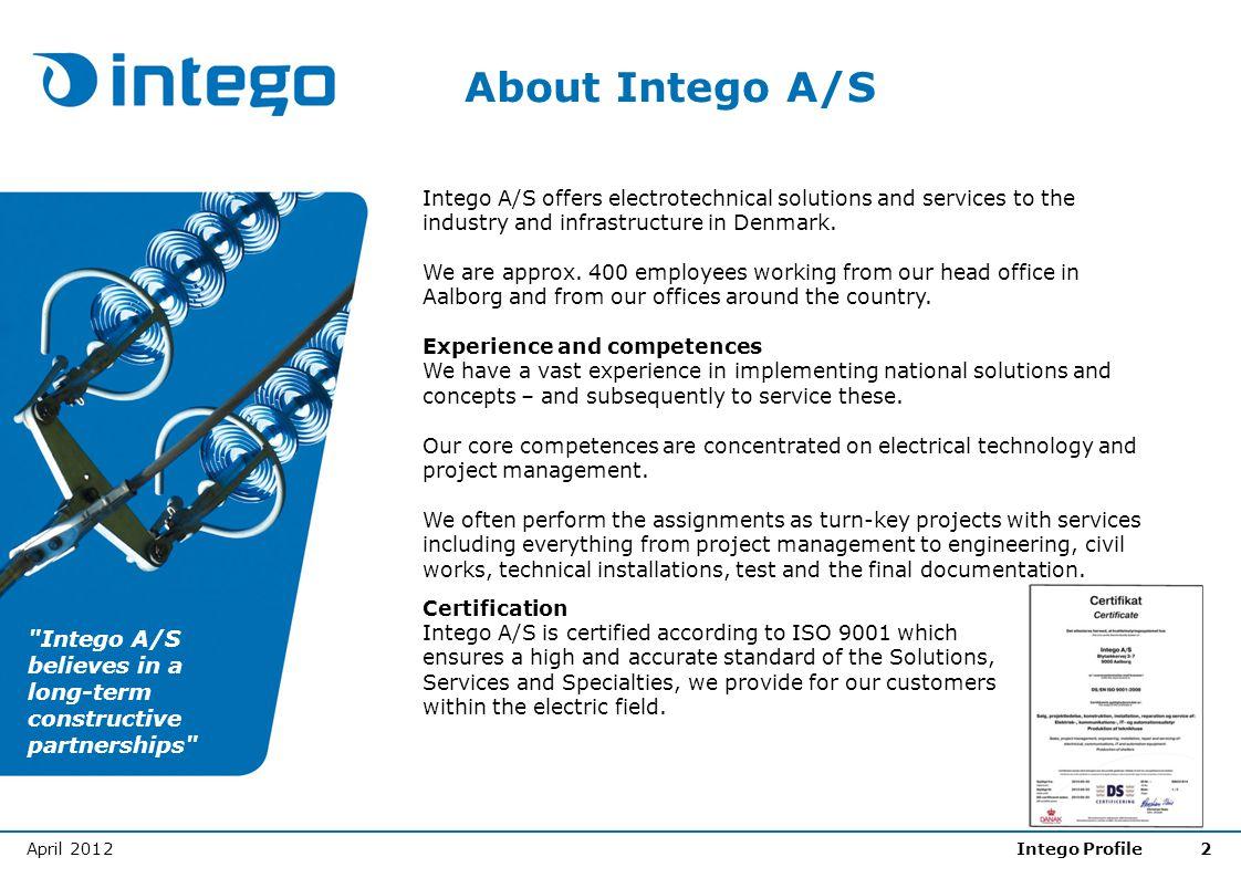 April 2012Intego Profile2 About Intego A/S